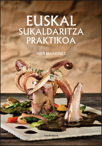 Bere lehen liburua plazaratu du Txertoa katalogoa eta Ttarttaloren eskutik, «Euskal sukaldaritza praktikoa»